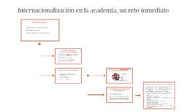 Internacionalización en la academia, un reto inmediato