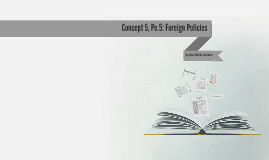 Concept 5, Po.5: Foreign Policies