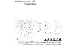 Enfoque LDP Legitimación y dinámica política