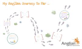 My Anglian Journey