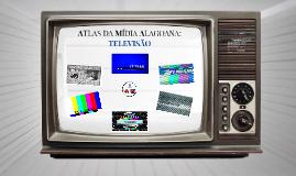 ATLAS DA MÍDIA ALAGOANA: TELEVISÃO