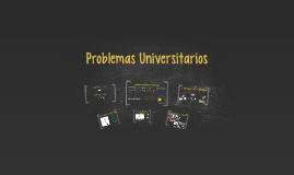 Problemas universitarios