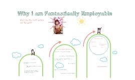 Why i am fantastically employable