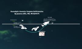 Hemolytic Anemia: Enzyme Deficiencies