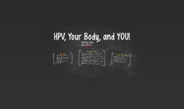 HPV, Your Body, and YOU!