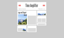 Time Amplifier