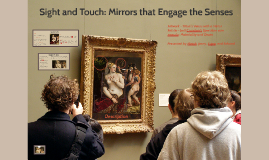 Sight and Touch: Mirrors that Engage the Senses