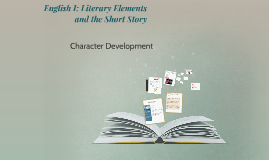 English I: Literary Elements and the Short Story