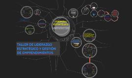TALLER DE LIDERAZGO ESTRATÉGICO Y GESTIÓN DE EMPRENDIMIENTOS