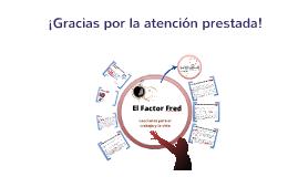"""""""El Factor Fred"""""""