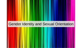 Gender Identity and Sexual Orientation