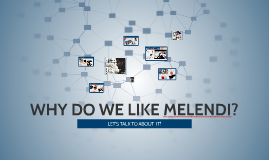 WHY DO WE LIKE MELENDI?