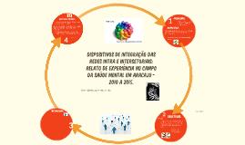 Dispositivos de integração das redes intra e intersetoriais: Relato de experiência no campo da saúde mental em Aracaju - 2010 a 2015.
