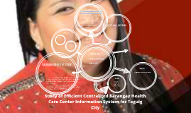 Copy of Study of Efficient Centralized Barangay Health Care Center I