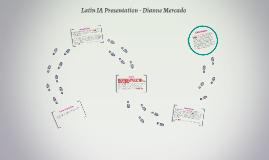 Latin IA Presentation - Dianne Mercado