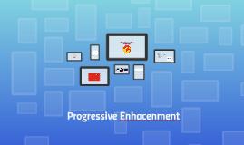 Progressive Enhacenment
