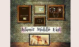 Islamic Middle East