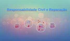 Copy of Responsabilidade Civil e Reparação