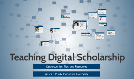 Teaching Digital Scholarship: Opportunities, Tips, Resources