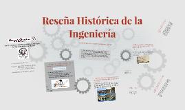 Reseña Histórica de la Ingeniería