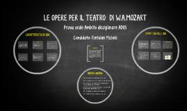 LE OPERE PER IL TEATRO DI W.A.MOZART