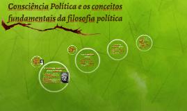 Copy of Consciência Política e os conceitos fundamentais da filosofi
