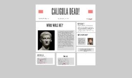 CALIGULA DEAD!