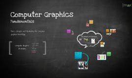 Copy of Computer Graphics Fundamentals
