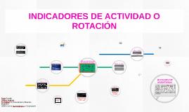 Copy of INDICADORES DE ACTIVIDAD O ROTACIÓN