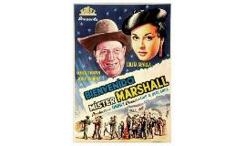 Bienvenido Mr. Marshall