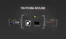 FUN PITCHING AVERLAND