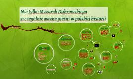 Nie tylko Mazurek Dąbrowskiego