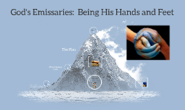 God's Emissaries:  Being His Hands and Feet