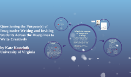 Questioning the Purpose(s) of Imaginative Writing and Inviti