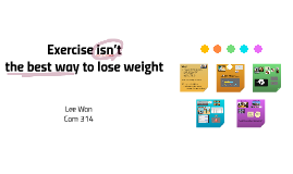 Exercise isn't the best way to lose weight