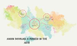 Aaron Douglas: A Pioneer in the Arts