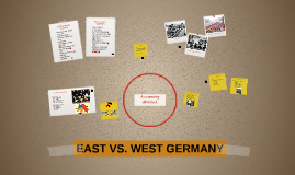 EAST VS. WEST GERMANY