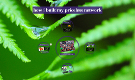 How I Built My Priceless Network
