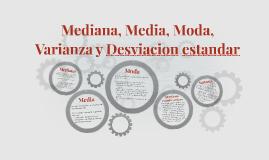 Copy of Media, Mediana, Moda, Varianza, Desviacion estandar