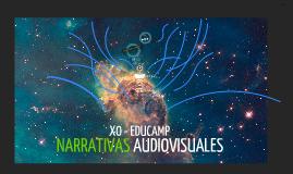 Copy of XO Educamp - Narrativas Audiovisuales