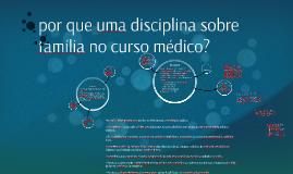 por que uma disciplina sobre família no curso médico?