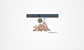 Copy of Geophisic - Seismic geophysical methods