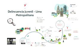 Copy of Delincuencia Juvenil - Lima Metropolitana