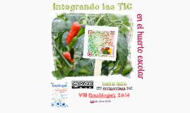Integrando las TIC en el huerto escolar - Ikasblogak 2014