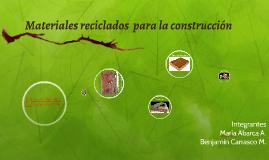 Materiales reciclados  para la construcción