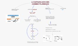 LA NATURALEZA DEL CAMBIO PLANEADO