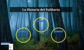 La Historia del Poliberto