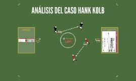ANÁLISIS DEL CASO HANK KOLB