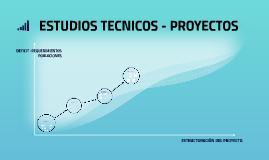 ESTUDIOS TECNICOS - PROYECTOS