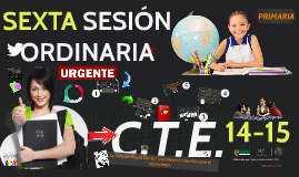 Copy of C.T.E. 14-15: Sexta Sesión Ordinaria